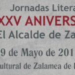 """Programación de la Jornadas Literarias """"XXV Aniversario"""" El Alcalde de Zalamea"""