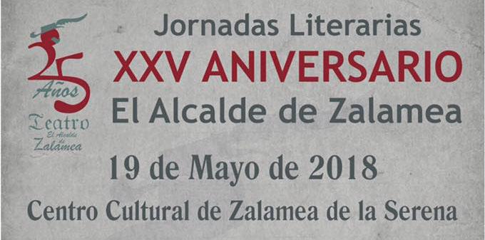"""Programación de las Jornadas Literarias XXV Aniversario """"El Alcalde de Zalamea"""""""