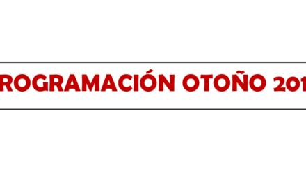 🍂🍁 PROGRAMACIÓN DE OTOÑO 2018 🍁🍂