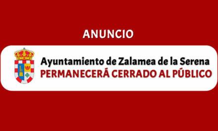 ANUNCIO Ayuntamiento de Zalamea de la Serena permanecerá cerrado al publico.
