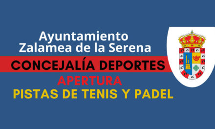 Apertura Pistas de Tenis y Padel municipales Zalamea de la Serena Fase I