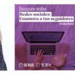 """DESAYUNO EME """"Redes sociales: enamora a tus seguidores"""" 09/03/2021 a las 10:00h"""