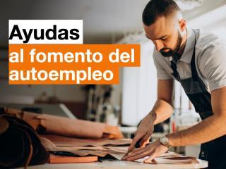 ABIERTO EL PLAZO DE SOLICITUD DE LAS AYUDAS DE FOMENTO AL AUTOEMPLEO